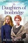 The Daughters of Ironbridge: A heartwarming new saga perfect for fans of Maggie Hope
