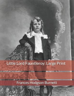 Little Lord Fauntleroy: Large Print