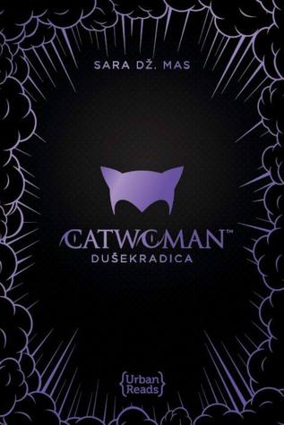 Catwoman: Dušekradica (DC Icons, #3)