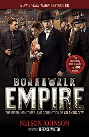 Boardwalk Empire: The Birth, High Times, and Corruption of Atlantic City HBO Series Tie-In Edition