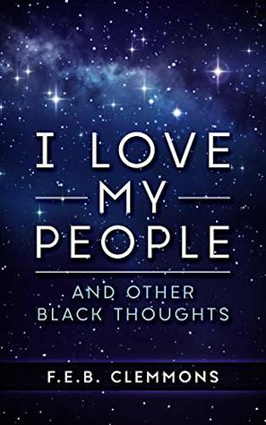I Love My People: And Other Black Thoughts