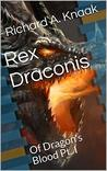 Rex Draconis: Of ...