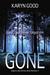 Gone by Karyn Good