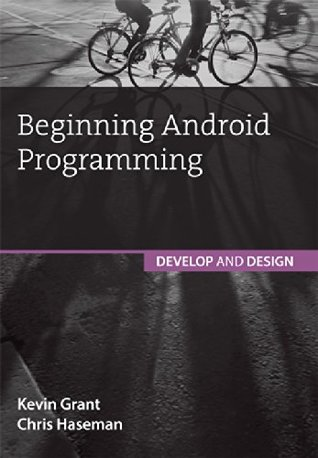 Beginning Android Programming: Develop and Design, 1e
