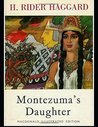 Montezuma's Daughter (Annotated)