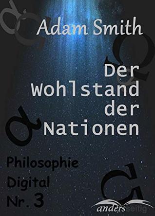 Der Wohlstand der Nationen: Philosophie Digital Nr. 3