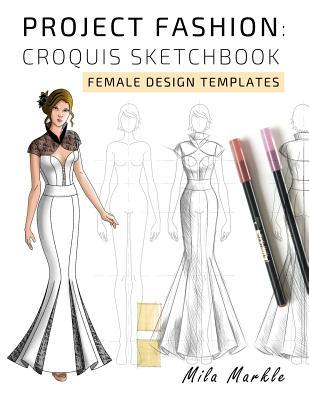 Project Fashion Croquis Sketchbook Female Design Templates