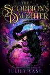 The Scorpion's Daughter (Luminous Lands Prequel)
