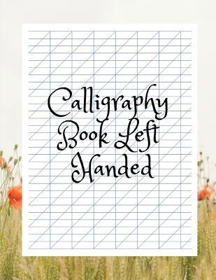 Calligraphy Book Left Handed: Calligraphy Paperchase, Modern Calligraphy Everything You Need, Arabic Calligraphy Set for Beginners