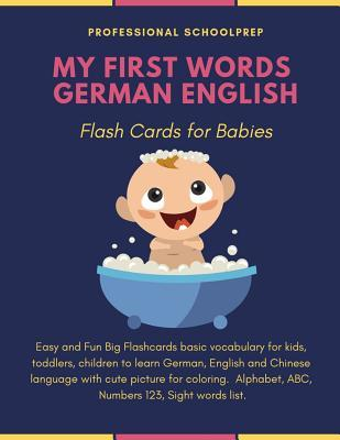 My First Words German English Flash Cards for Babies: Easy and Fun basic vocabulary Flashcards for kids to learn new language.