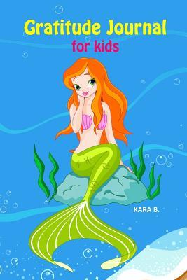 Gratitude Journal for Kids: Mermaid Girl Theme 90 Days Daily Writing with Prompts, Question, and Quotes