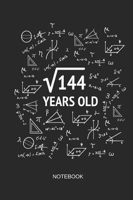 144 Years Old Notebook: Blank Lined Journal 6x9 - Square Root of 144 12th Birthday 12 Years Old Anniversary Math Gift Idea for Boys and Girls