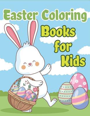 Easter Coloring Books for Kids: Happy Easter Basket Stuffers for Toddlers and Kids Ages 3-7, Easter Gifts for Kids, Boys and Girls