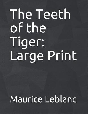 The Teeth of the Tiger: Large Print