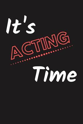 It's Acting Time: Inspirational Blank Notebook to Creative Writing for Movie/Theatre Performers, Prompt Interior, Lined Composition/Log, Journal Paper (6x9). Red&white Cover Design