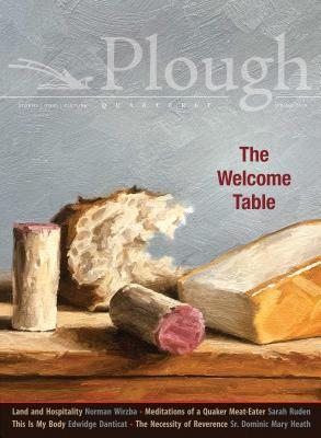 Plough Quarterly No. 20 - The Welcome Table