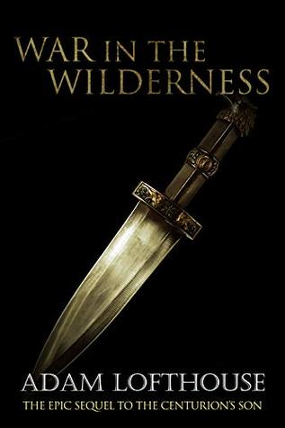 War In The Wilderness : Adam Lofthouse