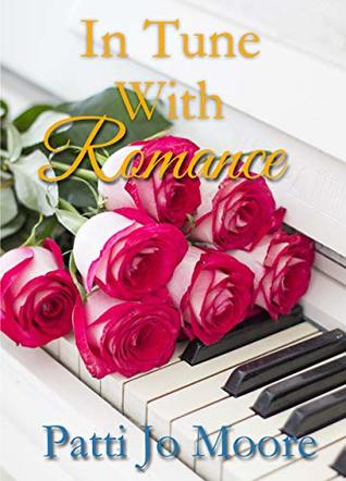 In Tune With Romance by Patti Jo Moore