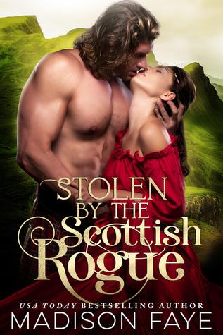 Stolen By The Scottish Rogue (Kilts & Kisses, #2)