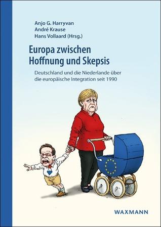Europa zwischen Hoffnung und Skepsis: Deutschland und die Niederlande über die europäische Integration seit 1990