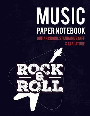 Music Paper Notebook: Guitar chord, Standard staff & Tablature - Rock & Roll Design
