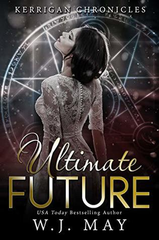 Ultimate Future: Academy Paranormal Fantasy Series (Kerrigan Chronicles Book 6)