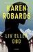 Liv eller død by Karen Robards