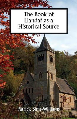 The Book of Llandaf as a Historical Source