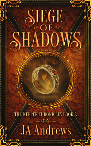 Siege of Shadows (The Keeper Chronicles, #3)