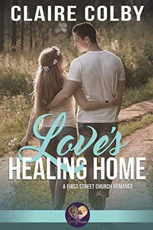 Love's Healing Home by Claire Colby