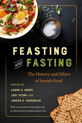 Feasting and Fasting: The History and Ethics of Jewish Food