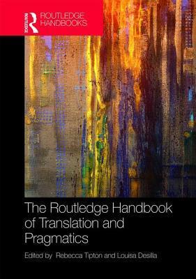 The Routledge Handbook of Translation and Pragmatics