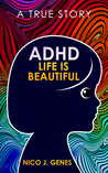 ADHD: LIFE IS BEAUTIFUL