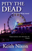 Pity The Dead by Keith Nixon
