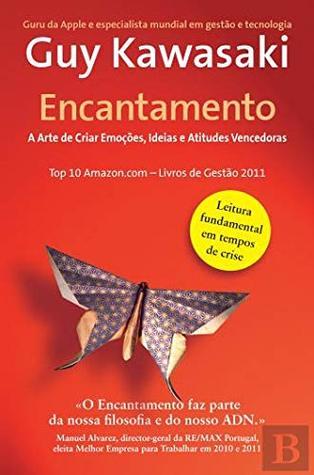 Encantamento A Arte de Transformar Emoções, Ideias e Atitudes