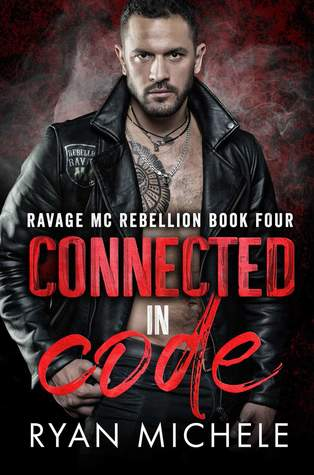 Connected in Code (Ravage MC Rebellion MC #4)