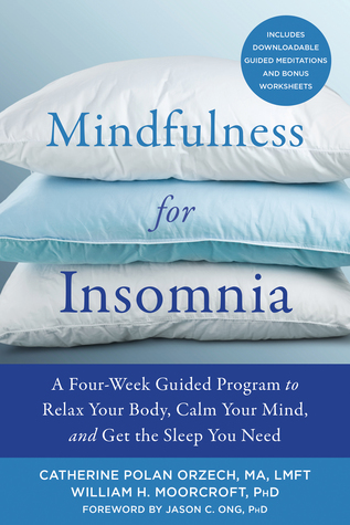 Mindfulness for Insomnia: A Four-Week Guided Program to Relax Your Body, Calm Your Mind, and Get the Sleep You Need