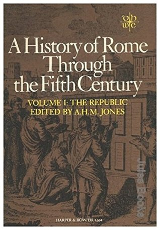 A History of Rome through the Fifth Century: Volume I: The Republic