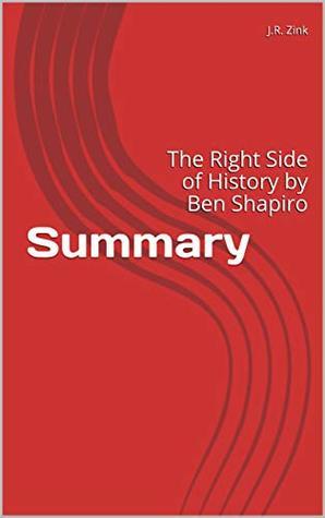 Summary: The Right Side of History by Ben Shapiro
