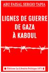 LIGNES DE GUERRE DE GAZA À KABOUL
