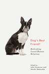 Dog's Best Friend?: Rethinking Canid-Human Relations