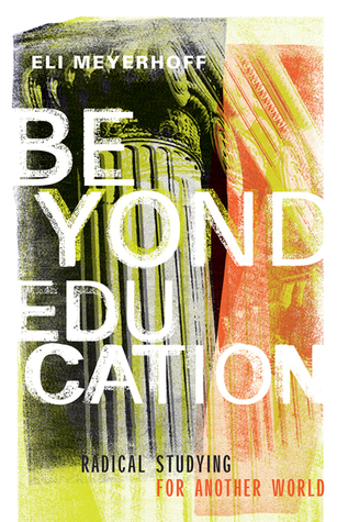 Beyond Education: Radical Studying for Another World