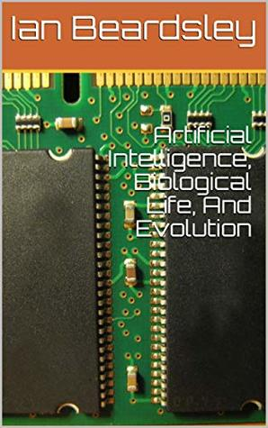 Artificial Intelligence, Biological Life, And Evolution
