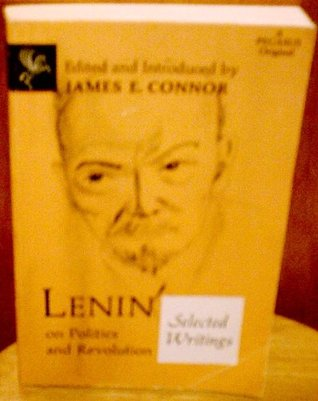 Lenin On Politics and Revolution: Selected Writings