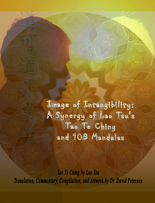 Image of Intangibility: A Synergy of Lao Tsu's Tao Te Ching and 108 Mandalas