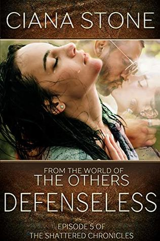 Defenseless: Episode 5 of The Shattered Chronicles