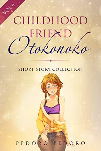 Childhood Friend Otokonoko: Short Story Collection (Girly Boy Collection Book 6)