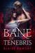 Bane of Tenebris by Blaise Ramsay