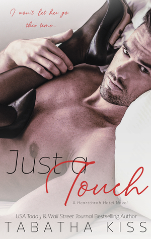 Just a Touch (Heartthrob Hotel, #1)