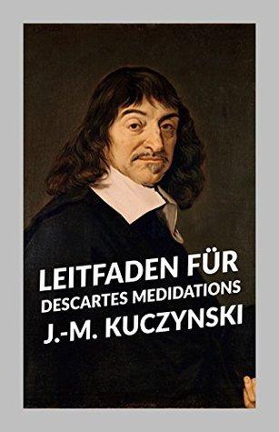 Leitfaden für Descartes Medidations